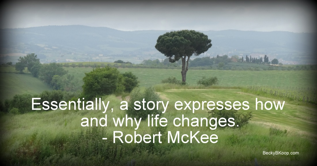Essentially, a story express how and why life changes. – Robert McKee