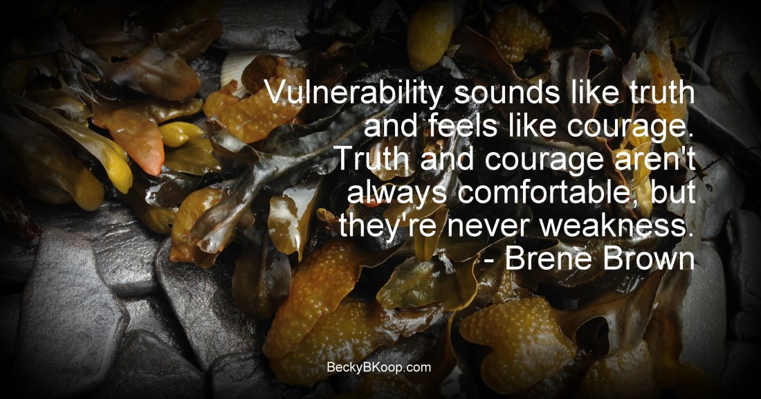 Vulnerability sounds like truth and feels like courage. Truth and courage aren't always comfortable, but they're never weakness. - Brene Brown